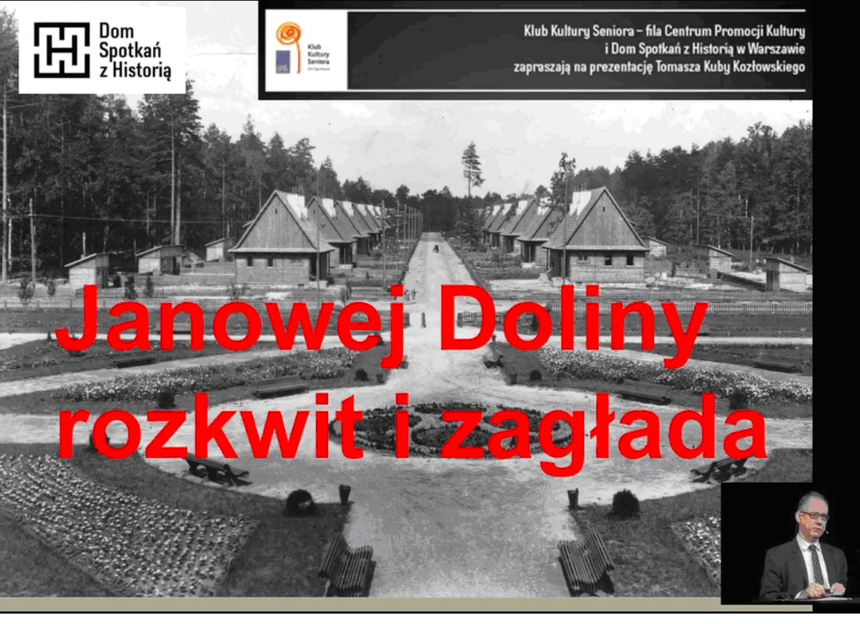 """""""Janowej doliny rozkwit i zagłada""""."""